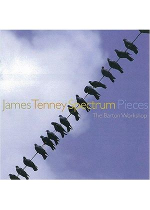 James Tenney: Spectrum Pieces (Music CD)