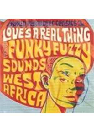 Various Artists - World Psychedelic Classics Vol.3 (Love's A Real Thing - Funky Fuzzy Sounds Of West Africa) (Music CD)