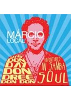 Marcio Local - Says Don Day Don Dree Don Don (Adventures In Samba Soul) (Music CD)