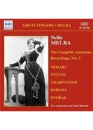 Nellie Melba - (The) Complete American Recordings, Vol 3