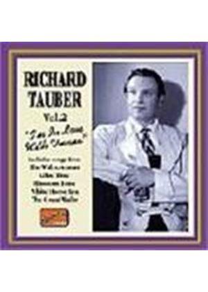 Richard Tauber - Richard Tauber Vol.2 (I'm In Love With Vienna 1926-1941)