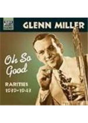 Glenn Miller - Oh So Good (Rarities 1939-1943)