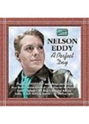 Nelson Eddy - Perfect Day, A (Original Recordings 1935-1947)