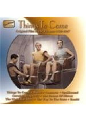 Various Artists - Things To Come (Original Film Themes 1936-1947)