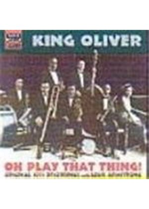 King Oliver - Oh Play That Thing (Original 1923 Recordings)