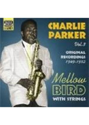 Charlie Parker - Mellow Bird (Original Recordings 1949-1952)