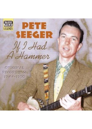 Pete Seeger - If I Had A Hammer (Original Recordings 1943-1950)