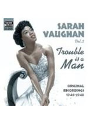 Sarah Vaughan - Sarah Vaughan Vol.2 (Trouble Is A Man/Original Recordings 1944-1947)