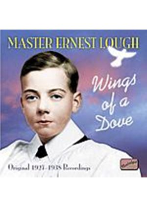 Ernest Lough - Master Ernest Lough - Wings Of A Dove (Music CD)