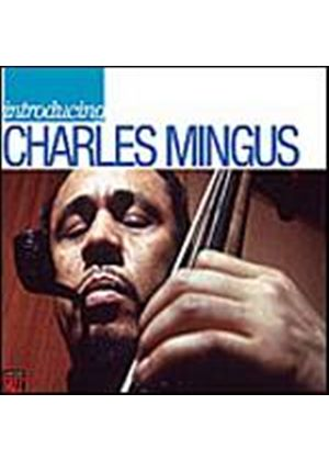 Charles Mingus - Introducing: Charles Mingus (Music CD)