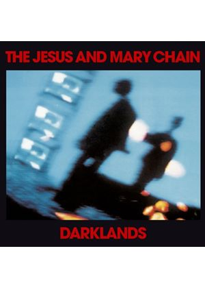 The Jesus And Mary Chain - Darklands [Remastered] (Music CD)