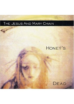 The Jesus And Mary Chain - Honeys Dead [Remastered] (Music CD)