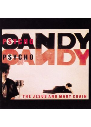 The Jesus And Mary Chain - Psychocandy [Remastered] (Music CD)
