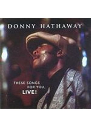 Donny Hathaway - These Songs For You Live (Music CD)