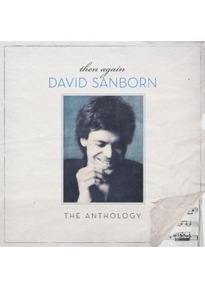 David Sanborn - Then Again (The Anthology) (Music CD)
