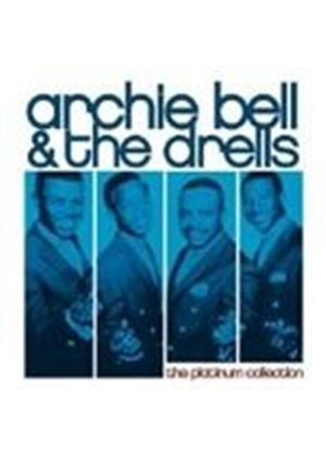 Archie Bell & The Drells - Platinum Collection, The