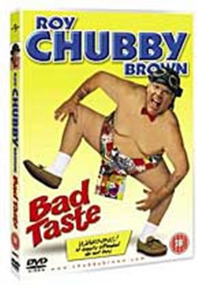 Roy Chubby Brown - Bad Taste