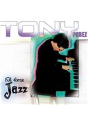 Tony Perez - From Enchantment and Timba...To Full Force Jazz (Music CD)