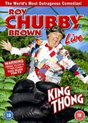 Roy Chubby Brown - King Thong