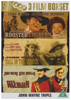 Rooster Cogburn / Tall In The Saddle / The War Wagon