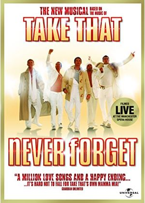 Never Forget - The New Musical Based On The Music Of Take That