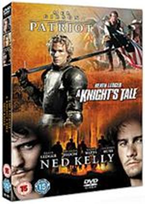 Patriot / A Knights Tale / Ned Kelly