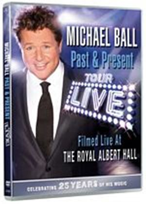 Michael Ball - Past And Present - 25Th Anniversary Tour