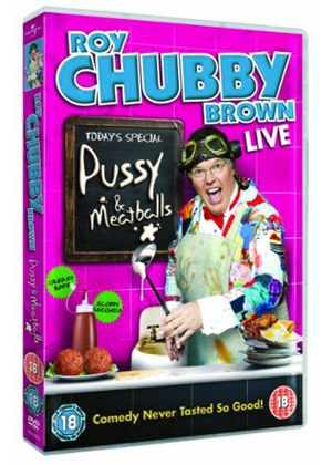 Roy Chubby Brown Live - Pussy and Meatballs