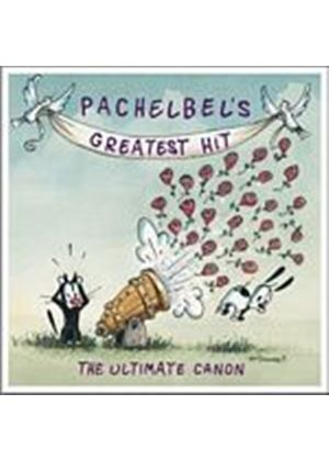 Johann Pachelbel - Pachelbels Greatest Hit - The Ultimate Canon (Music CD)