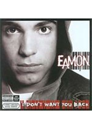 Eamon - I Dont Want You Back (Music CD)