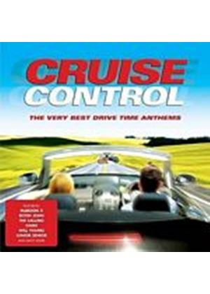 Various Artists - Cruise Control - The Very Best Of Drive Time Anthems (Music CD)