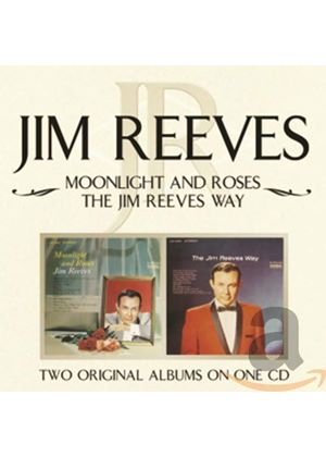 Jim Reeves - Moonlight And Roses/The Jim Reeves Way