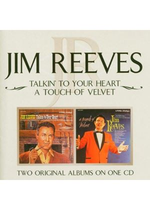 Jim Reeves - Talkin' To Your Heart/A Touch Of Velvet