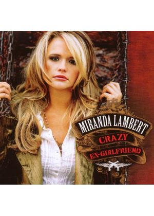 Miranda Lambert - Crazy Ex-Girlfriend (Music CD)