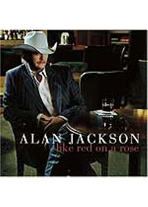 Alan Jackson - Like Red On A Rose (Music CD)