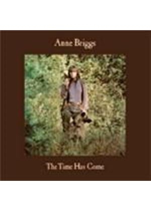 Anne Briggs - Time Has Come, The (Remastered & Expanded) (Music CD)