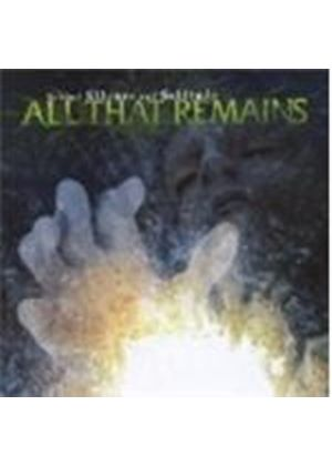 All That Remains - Behind Silence And Solitude (Music CD)