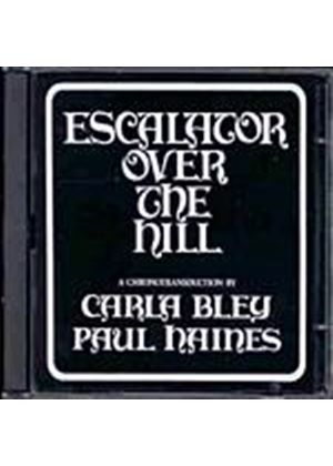 Carla Bley - Escalator Over The Hill (Music CD)