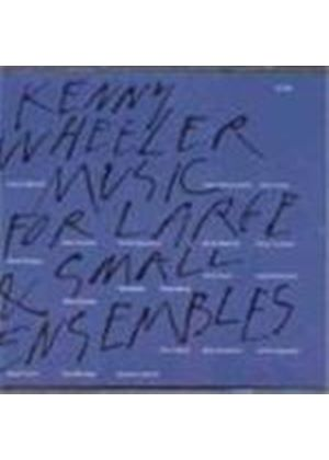 Kenny Wheeler - Music For Large And Small Ensembles