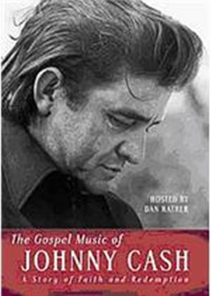 Johnny Cash - The Gospel Music Of Johnny Cash - A Story Of Faith And Redemption