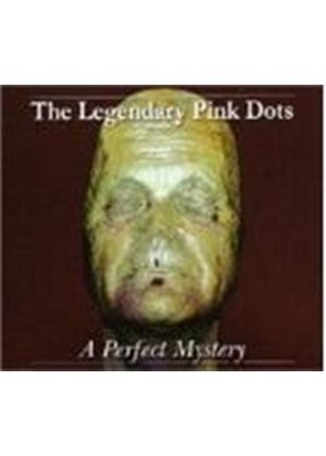 Legendary Pink Dots (The) - Perfect Mystery, A (Music CD)