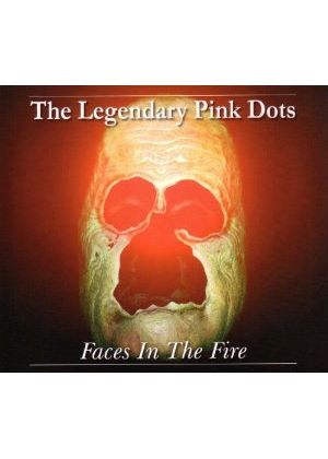 Legendary Pink Dots (The) - Faces In The Fire (Music CD)
