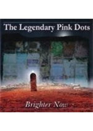 Legendary Pink Dots (The) - Brighter Now (Music CD)