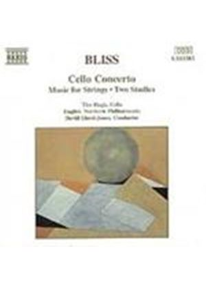 Bliss: Cello Concerto; Music for Strings