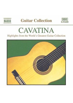 VARIOUS COMPOSERS - Cavatina - Highlights From The Greatest Guitar Collection