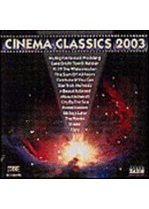 Various Composers - Cinema Classics 2003 (Music CD)