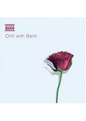Johann Sebastian Bach - Chill With Bach (Music CD)