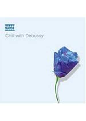 Claude Debussy - Chill With Debussy (Music CD)