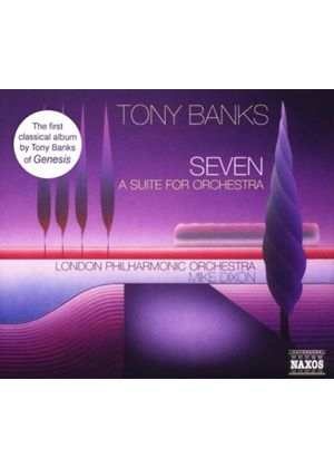 Tony Banks - Seven: A Suite For Orchestra (Dixon, LPO) (Music CD)
