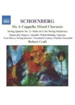 Schoenberg: (6) A cappella Folksongs; Suite in G; String Quartet No 2